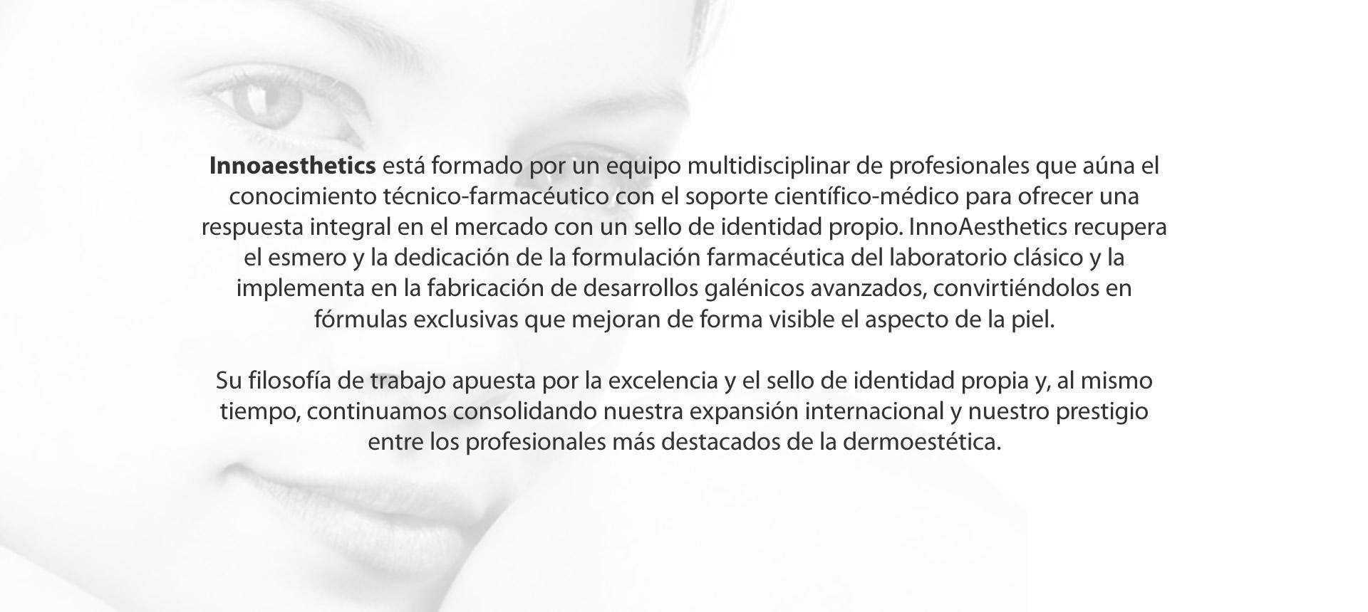 Mesoestetic Pharma Group es una multinacional farmacéutica especializada en el desarrollo, la fabricación y la comercialización de medicamentos tópicos, productos sanitarios, equipos médico-estéticos, cosmecéuticos y nutricéuticos para los profesionales de la estética. Desde su creación en 1984, mesoestetic Pharma Group proporciona soluciones cosméticas integrales caracterizadas por su elevado grado de innovación y por su gran aporte científico.